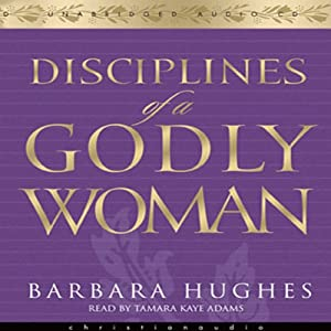 Disciplines of a Godly Woman | [Barbara Hughes]