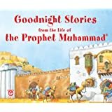Goodnight Stories from the Life of the Prophet Muhammad: Islamic Children's Books on the Quran, the Hadith, and the Prophet Muhammad (English Edition)