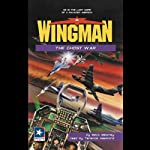 Wingman #11: The Ghost War | Mack Maloney