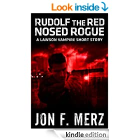 Rudolf The Red Nosed Rogue: A Lawson Vampire Short Story (The Lawson Vampire Series)