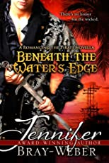 Beneath The Water's Edge (A Romancing the Pirate novella)