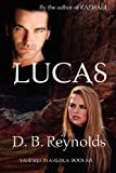 Lucas by D.B. Reynolds