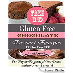 """Take 10"" CHOCOLATE Gluten Free Dessert Recipes Ed.1 (Top 100) (English Edition)"