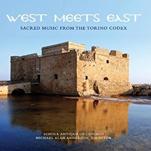 West Meets East: Sacred Music of Torino Codex