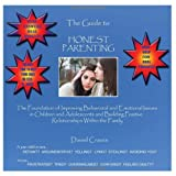 The Guide To Honest Parenting: Parenting Help To Deal With Behavior Problems In Your Child Or Teen ~ Daniel Craven