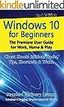 Windows 10 for Beginners. Revised & E...
