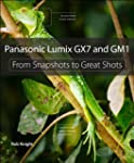 Panasonic Lumix GX7 and GM1: From Sna...