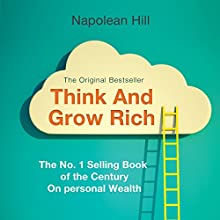 Think and Grow Rich Audiobook by Napoleon Hill Narrated by Varoon P Anand