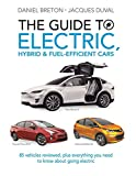 img - for The Guide to Electric, Hybrid & Fuel-Efficient Cars: 70 vehicles reviewed, plus everything you need to know about going electric book / textbook / text book
