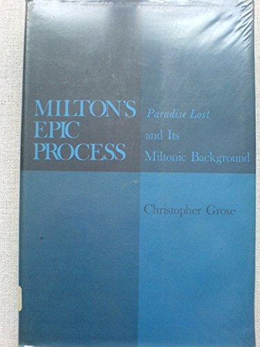 Milton's Epic Process: