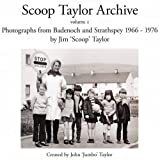 Scoop Taylor Archive: Vol. 1: Photographs from the Spey Valley 1966-1977by John R. J. Taylor