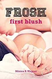 First Blush: FROSH #1
