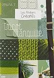 echange, troc Les ateliers creatifs, vol. 2 : le tricot tranquille
