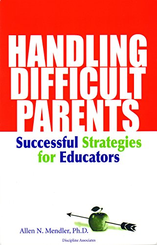 Handling Difficult Parents Successful Strategies for Educators PDF