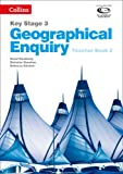 Geography Key Stage 3 - Collins Geographical Enquiry: Teacher's Book 2 (Collins Key Stage 3 Geography)