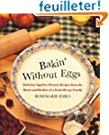 Bakin' Without Eggs: Delicious Egg-Fr...