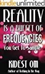 Reality is a Buffet of Frequencies Yo...
