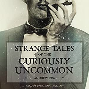 Strange Tales of the Curiously Uncommon Audiobook