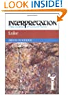Luke: Interpretation: A Bible Commentary for Teaching and Preaching (Interpretation: A Bible Commentary for Teaching & Preaching)