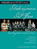 William Shakespeare Shakespeare Set Free: Teaching Hamlet and Henry IV Part I (Folger Shakespeare Library)