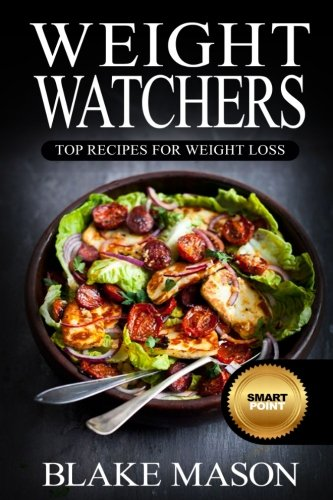 weight-watchers-top-recipes-for-weight-loss-the-smart-points-cookbook-guidec-with-over-320-approved-