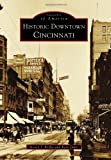 img - for Historic Downtown Cincinnati (Images of America) book / textbook / text book