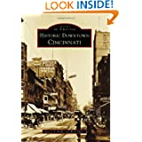 Historic Downtown Cincinnati (Images of America) (Images of America (Arcadia Publishing))