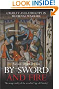 By Sword And Fire: Cruelty And Atrocity In Medieval Warfare