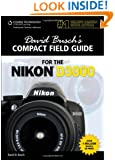 David Busch's Compact Field Guide for the Nikon D3000 (David Busch's Digital Photography Guides)