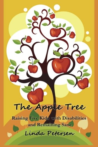 The Apple Tree: Raising 5 Kids With Disabilities and Remaining Sane PDF Download Free