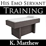 Training: His Emo Servant, Part 2 | K. Matthew