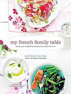 Book Cover: My French Family Table: Recipes for a Life Filled with Food, Love, and Joie de Vivre