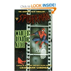Spider-Man: Wanted: Dead or Alive by Craig Shaw Gardner