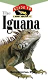 img - for The Iguana: An Owner's Guide to a Happy Healthy Pet book / textbook / text book