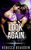 MILITARY ROMANCE COLLECTION: Look Again (Contemporary Soldier Alpha Male Romance Collection)