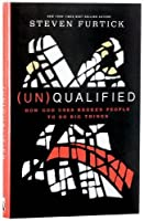 Un-qualified : how god closes the gap between your weakness and your dreams