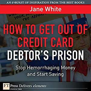How to Get Out of Credit Card Debtor's Prison Audiobook