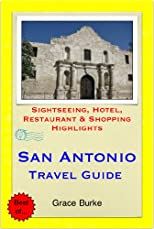 San Antonio, Texas Travel Guide - Sightseeing, Hotel, Restaurant & Shopping Highlights (Illustrated)