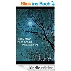 Snow Moon: A Piano Sonata, First Movement (Steeplechase Piano Editions) (English Edition)