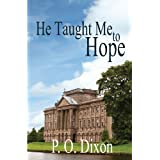 He Taught Me To Hope: Darcy and the Young Knight's Quest ~ P O Dixon
