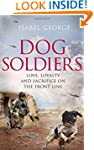 Dog Soldiers: Love, loyalty and sacri...