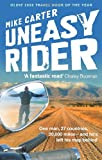 Uneasy Rider: One man, 27 countries and 20,000 miles in search of some answers