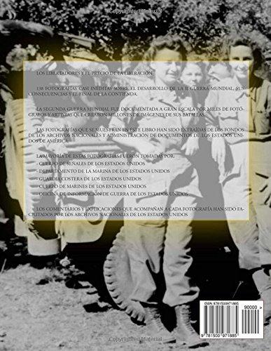 Los libertadores y el precio de la liberación: 138 fotografías casi inéditas de la II Guerra Mundial
