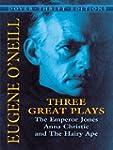 Three Great Plays: The Emperor Jones,...