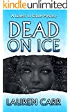 Dead on Ice (Lovers in Crime Mystery Book 1) (English Edition)