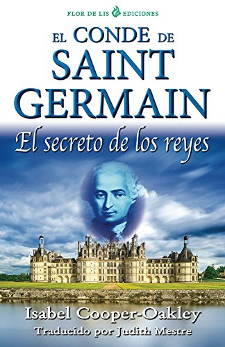 Isabel Cooper-Oakley - El conde de Saint Germain (translated): El secreto de los reyes (Spanish Edition)