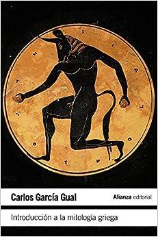Introduccion a la mitologia griega (Spanish Edition): Carlos Garcia