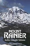 img - for Mount Rainier:: Active Cascade Volcano book / textbook / text book