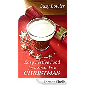 Easy Festive Food for a Stress-Free Christmas (English Edition)