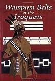 Waumpum Belts of the Iroquois